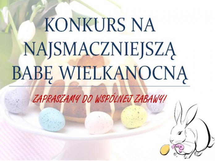 Konkurs na Najsmaczniejszą Babę Wielkanocną 2016